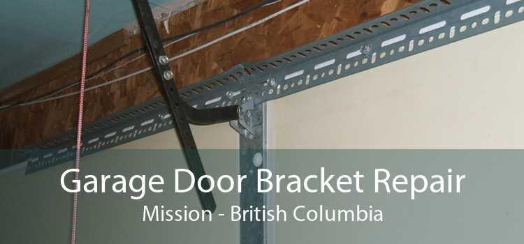 Garage Door Bracket Repair Mission - British Columbia