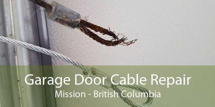 Garage Door Cable Repair Mission - British Columbia