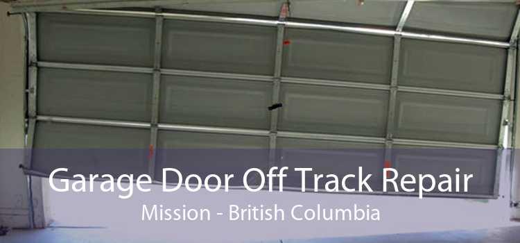Garage Door Off Track Repair Mission - British Columbia