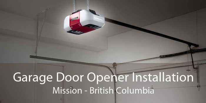 Garage Door Opener Installation Mission - British Columbia