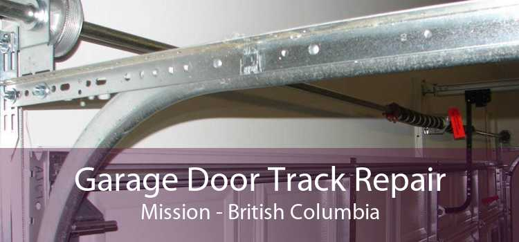 Garage Door Track Repair Mission - British Columbia