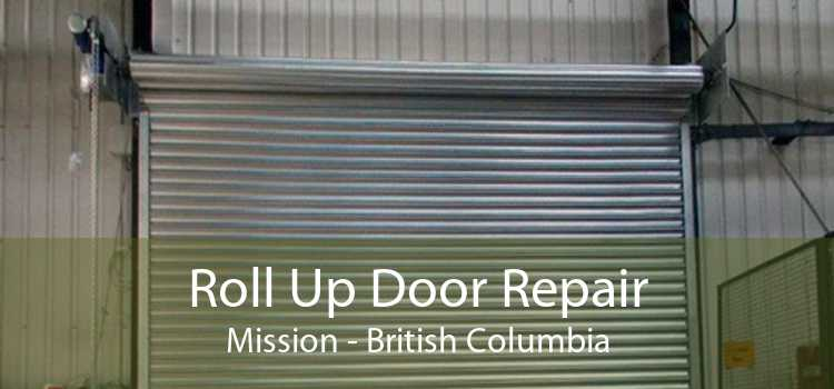 Roll Up Door Repair Mission - British Columbia
