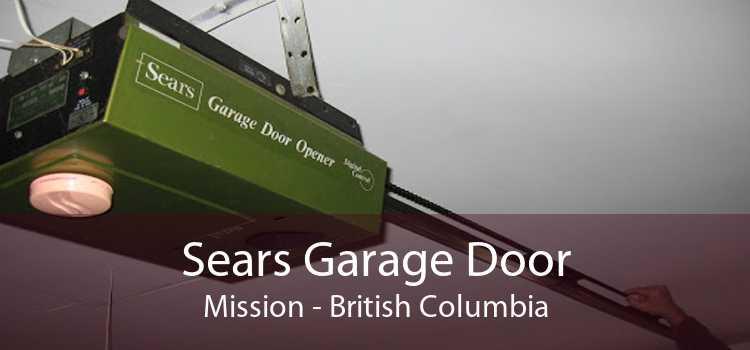 Sears Garage Door Mission - British Columbia